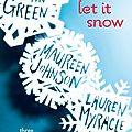 Let it Snow - John Green, Maureen <b>Johnson</b>, Lauren Myracle