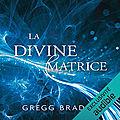 LIVRE AUDIO 🔊- LA DIVINE MATRICE ✨- GREGG BRADEN - ✨EXCLUSIVITÉ CD1-2-3-4