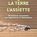 De la terre à l'assiette – le spécialiste Marc Dufourmet pose 50 questions essentielles sur l'agriculture