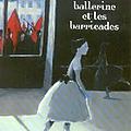 La ballerine et les <b>barricades</b>