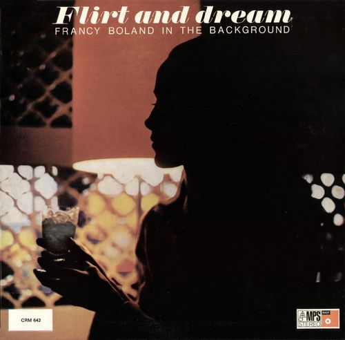 Francy Boland In The Background - 1967 - Flirt And Dream (MPS)