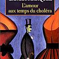 L'Amour au temps du choléra - Gabriel García Márquez