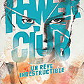 Power Club, tome 3, Un rêve indestructible, d'Alain Gagnol