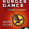 Hunger games ii - l'embrasement, de suzanne collins