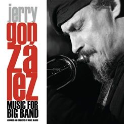Jerry Gonzalez - 2006 - Music For Big Band (Emarcy)