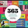 365 - chaque jour c'est la journée de quelque chose - karen bastien et françois prosper - editions robert laffont