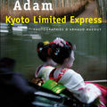 Kyoto limited express d'olivier adam et arnaud auzouy