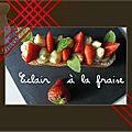 Eclairs aux fraises de christophe adam