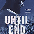Until the end de Laura S. Wild