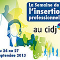 La semaine de l'<b>insertion</b> <b>professionnelle</b> au CIDJ de Paris, c'est maintenant!