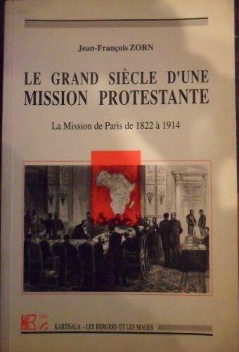 Le grand siècle d'une Mission protestante - Jean-François Zorn