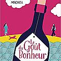 Le goût du bonheur, d'<b>Angéline</b> <b>Michel</b>