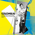 <b>Colombia</b>! The Golden Age Of Discos Fuentes - The Powerhouse Of Colombian Music 1960-76 (Soundway, 2007)