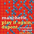 Play it again, Dupont par Manchette