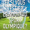 Et si vous testiez le nouveau sport olympique ?