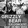 <b>Grizzly</b> <b>Bear</b>, à l'Olympia