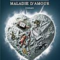 MALADIE D'AMOUR - <b>Nathalie</b> <b>RHEIMS</b>