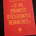« je me promets d'éclatantes revanches » de valentine goby