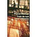 <b>Train</b> de nuit pour Lisbonne de Pascal Mercier