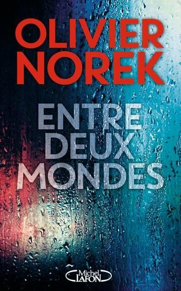 ENTRE DEUX MONDES - Olivier NOREK