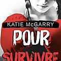 Hors limites tome 4 : pour survivre de katie mcgarry
