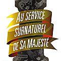 The rook/au service surnaturel de sa majesté