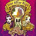 <b>Ever</b> <b>After</b> <b>High</b> Le livre des légendes de Shannon Hale
