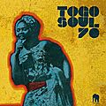 Togo Soul 70 - Selected Rare Togolese Recordings From 1971 To 1981 (Hot Casa Records, 2016)