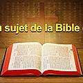 Au sujet de la <b>Bible</b> (4)