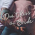 Don't kiss the bride de Carian Cole