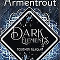 <b>Dark</b> Elements Tome 2 : Toucher glaçant, Jennifer L. Armentrout