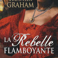 La rebelle flamboyante ~ <b>Heather</b> <b>Graham</b>