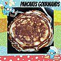 Pancakes <b>gourmands</b>