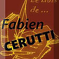Le mois de <b>Fabien</b> <b>Cerutti</b> (Fin)