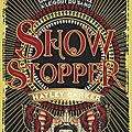 Show Stopper, par Hayley Barker
