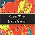 Oscar wilde et le jeu de la mort - gyles brandreth