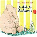 Critique albums jeunesse > «a-a-a-a-atchoum !» de erin et philip stead