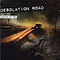 Desolation road...