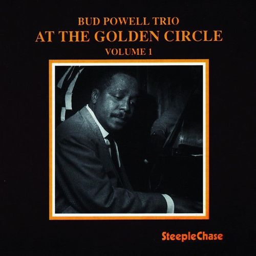 Bud Powell Trio - 1962 - Live at the Golden Circle Volume 1 (SteepleChase)