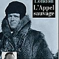 L'appel sauvage - Jack London