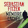 Mémoire cachée, de sebastian fitzek