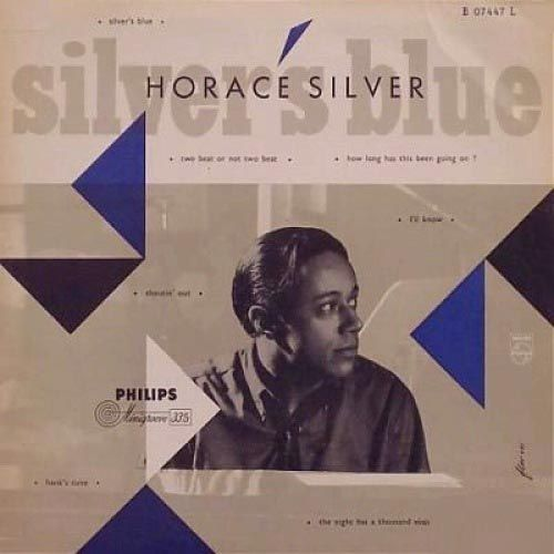 Horace Silver - 1956 - Silver's Blues (Philips)