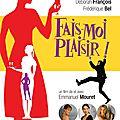 Fais-moi plaisir - Emmanuel Mouret (2009)