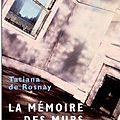 La <b>mémoire</b> des <b>murs</b> de Tatiana de Rosnay