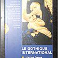 Le <b>Gothique</b> <b>international</b> : L'Art en France au temps de Charles VI - Inès Villela-Petit