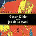 Oscar Wilde et le jeu de la <b>mort</b> de Gyles Brandreth