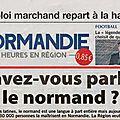 Medias nationaux et regionaux: on n'avait jamais autant parlé de la langue normande...