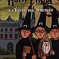 Harry potter, tome 1 : harry potter à l'ecole des sorciers de j.k. rowling