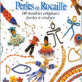 Perles de rocaille 140 modèles originaux faciles à réaliser