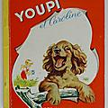 Livre ancien ... YOUPI et CAROLINE (1960) * Les Albums Roses